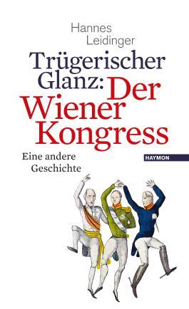 Trügerischer Glanz: Der Wiener Kongress
