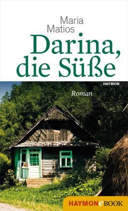 Darina, die Süße: Roman. Aus dem Ukrainischen von Claudia Dathe