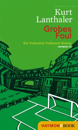 Grobes Foul: Ein Tschonnie-Tschenett-Roman