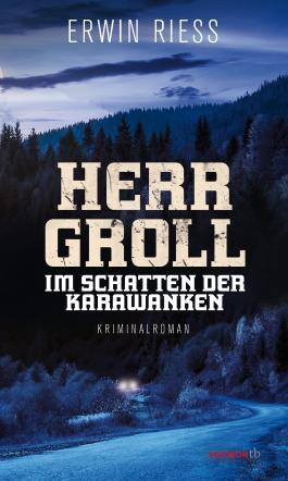 Herr Groll im Schatten der Karawanken