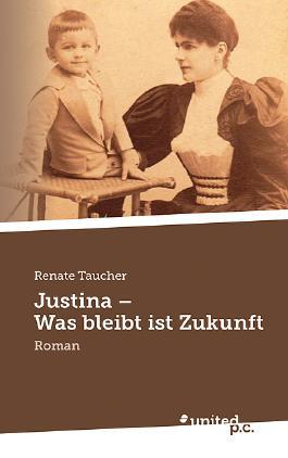 Justina - Was bleibt ist Zukunft