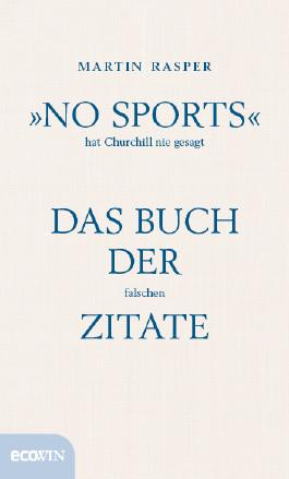 »No Sports« hat Churchill nie gesagt