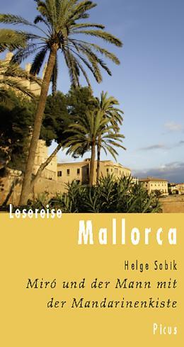 Lesereise Mallorca: Miró und der Mann mit der Mandarinenkiste