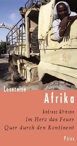 Lesereise Afrika: Im Herz das Feuer. Quer durch den Kontinent