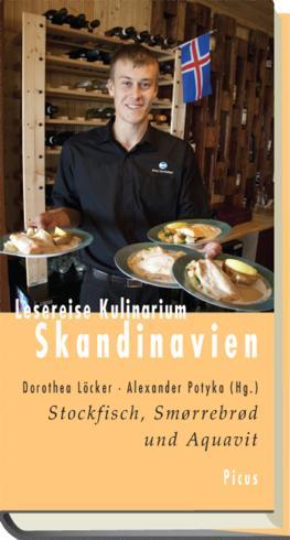 Lesereise Kulinarium Skandinavien: Stockfisch, Smørrebrød und Aquavit (Picus Lesereisen)