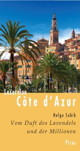 Lesereise Côte d'Azur: Vom Duft des Lavendels und der Millionen (Picus Lesereisen)