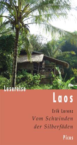 Lesereise Laos: Vom Schwinden der Silberfäden (Picus Lesereisen)