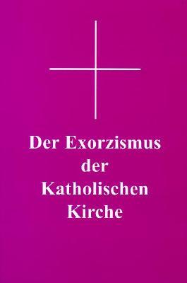 Der Exorzismus der katholischen Kirche