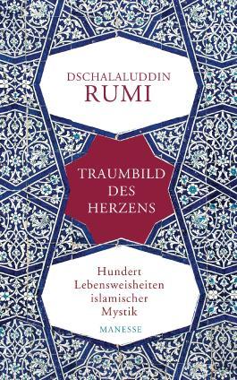 Traumbild des Herzens - Hundert Lebensweisheiten islamischer Mystik