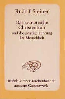 Das esoterische Christentum und die geistige Führung der Menschheit