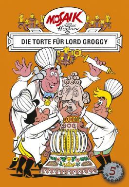 Mosaik von Hannes Hegen: Die Torte für Lord Groggy