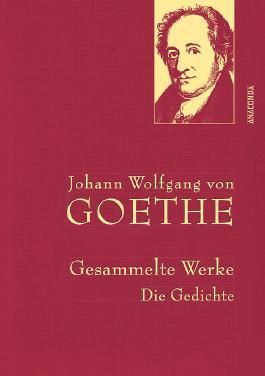 Johann Wolfgang von Goethe - Gesammelte Werke. Die Gedichte (Iris®-LEINEN mit goldener Schmuckprägung)