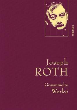 Joseph Roth - Gesammelte Werke (Iris®-LEINEN-Ausgabe)