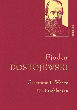 Fjodor Dostojewski - Gesammelte Werke. Die Erzählungen (Leinen-Ausgabe mit Goldprägung)