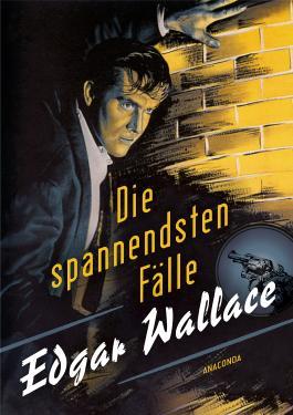 Edgar Wallace - Die spannendsten Fälle