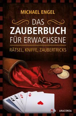 Das Zauberbuch für Erwachsene - Rätsel, Kniffe, Zaubertricks