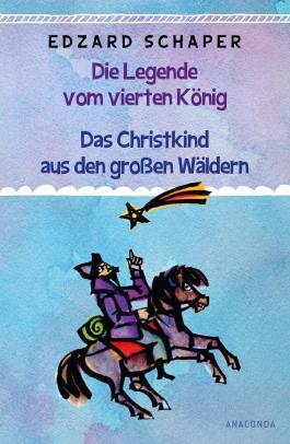 Die Legende vom vierten König / Das Christkind aus den großen Wäldern