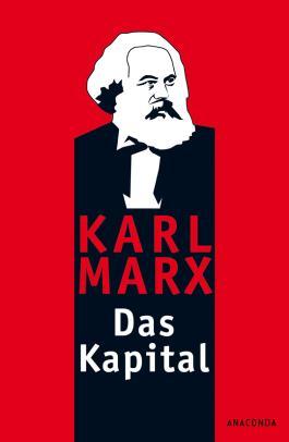 Das Kapital: Ungekürzte Ausgabe nach der zweiten Auflage von 1872. Mit einem Geleitwort von Karl Korsch aus dem Jahre 1932