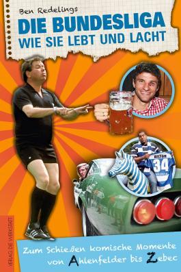 Die Bundesliga, wie sie lebt und lacht