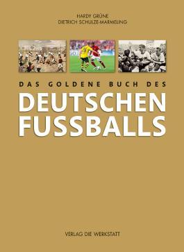 Das goldene Buch des deutschen Fußballs
