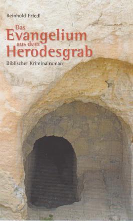 Das Evangelium aus dem Herodesgrab