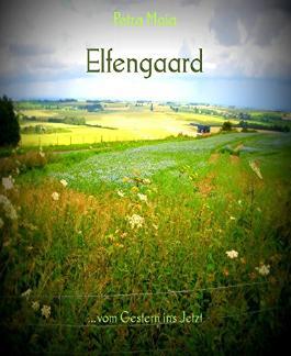 Elfengaard: ...vom Gestern ins Jetzt