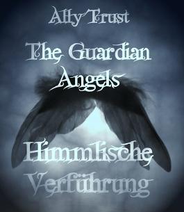The Guardian Angels - Himmlische Verführung  Band 1