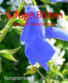 Giftige Blüten: Boshafte Geschichten