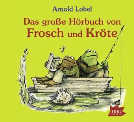 Das große Hörbuch von Frosch und Kröte, 1 Audio-CD