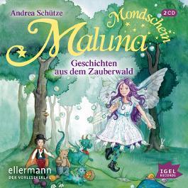 Maluna Mondschein. Geschichten aus dem Zauberwald (02)
