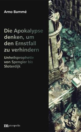 Die Apokalypse denken, um den Ernstfall zu verhindern