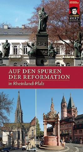 Auf den Spuren der Reformation in Rheinland-Pfalz