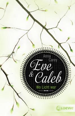 Eve & Caleb 1 - Wo Licht war (Eve & Caleb-Trilogie)