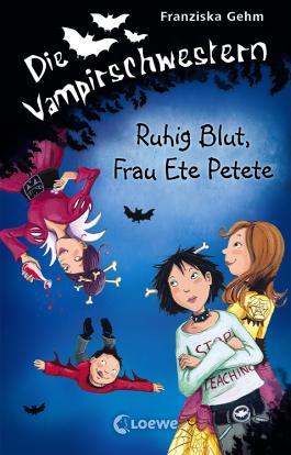 Die Vampirschwestern 12 - Ruhig Blut, Frau Ete Petete