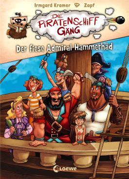 Die Piratenschiffgäng 1 - Der fiese Admiral Hammerhäd