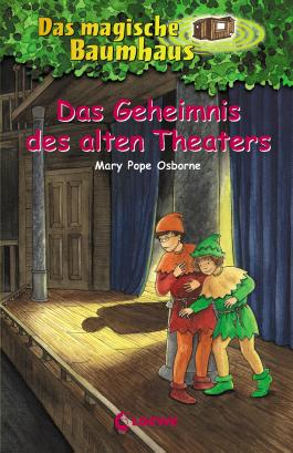 Das magische Baumhaus 23 - Das Geheimnis des alten Theaters