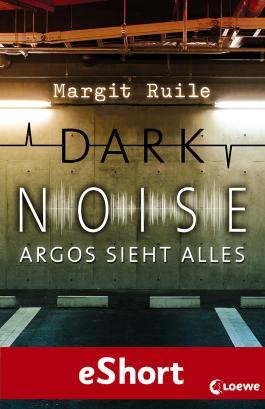 Dark Noise - Argos sieht alles: Das eShort