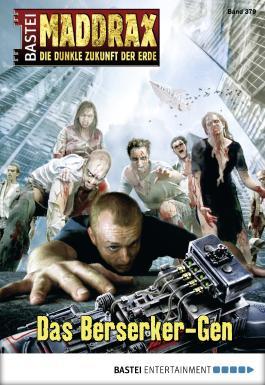 Maddrax - Folge 379: Das Berserker-Gen