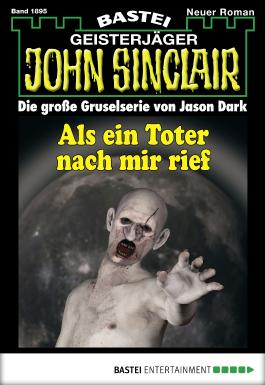 John Sinclair - Folge 1895: Als ein Toter nach mir rief