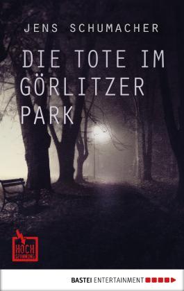Die Tote im Görlitzer Park (Hochspannung 7)