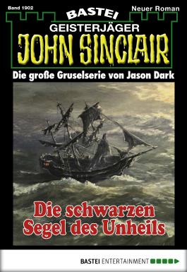 John Sinclair - Folge 1902: Die schwarzen Segel des Unheils