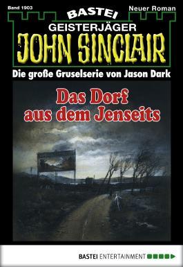 John Sinclair - Folge 1903: Das Dorf aus dem Jenseits