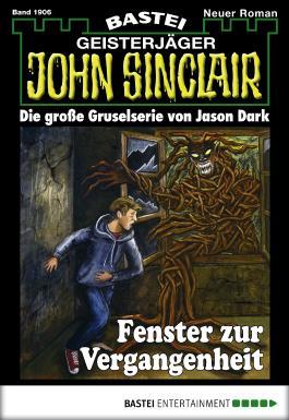 John Sinclair - Folge 1906: Fenster zur Vergangenheit