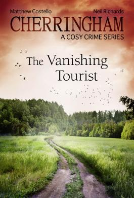 Cherringham - The Vanishing Tourist
