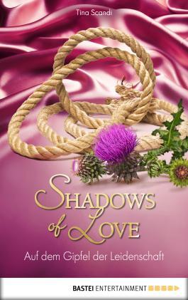 Shadows of Love - Auf dem Gipfel der Leidenschaft (German Edition)