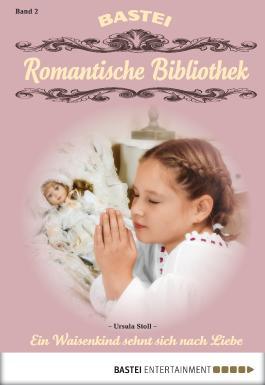 Romantische Bibliothek - Folge 2: Ein Waisenkind sehnt sich nach Liebe