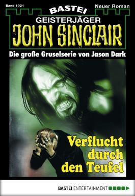 John Sinclair - Folge 1921: Verflucht durch den Teufel