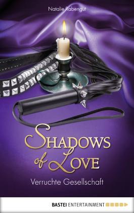 Verruchte Gesellschaft - Shadows of Love