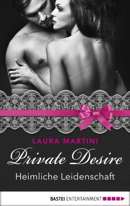 Private Desire - Heimliche Leidenschaft (Private Desires 4)