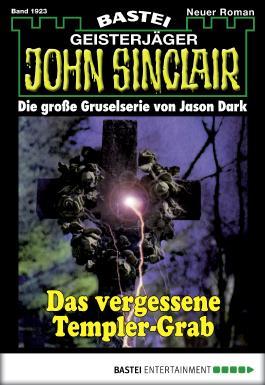 John Sinclair - Folge 1923: Das vergessene Templer-Grab